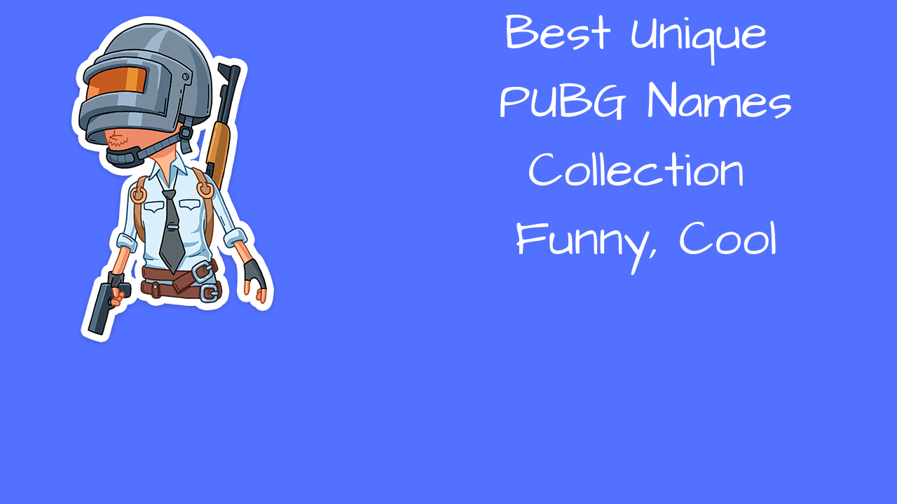 Best Cool, Funny PUBG Names + Clan & Crew Names [*Updated*]